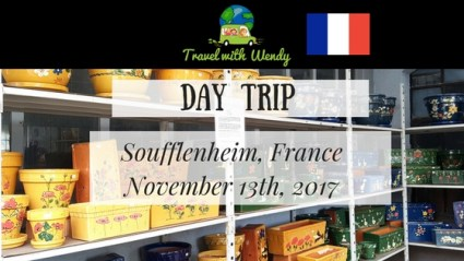 DAY TRIP - Soufflenheim, France