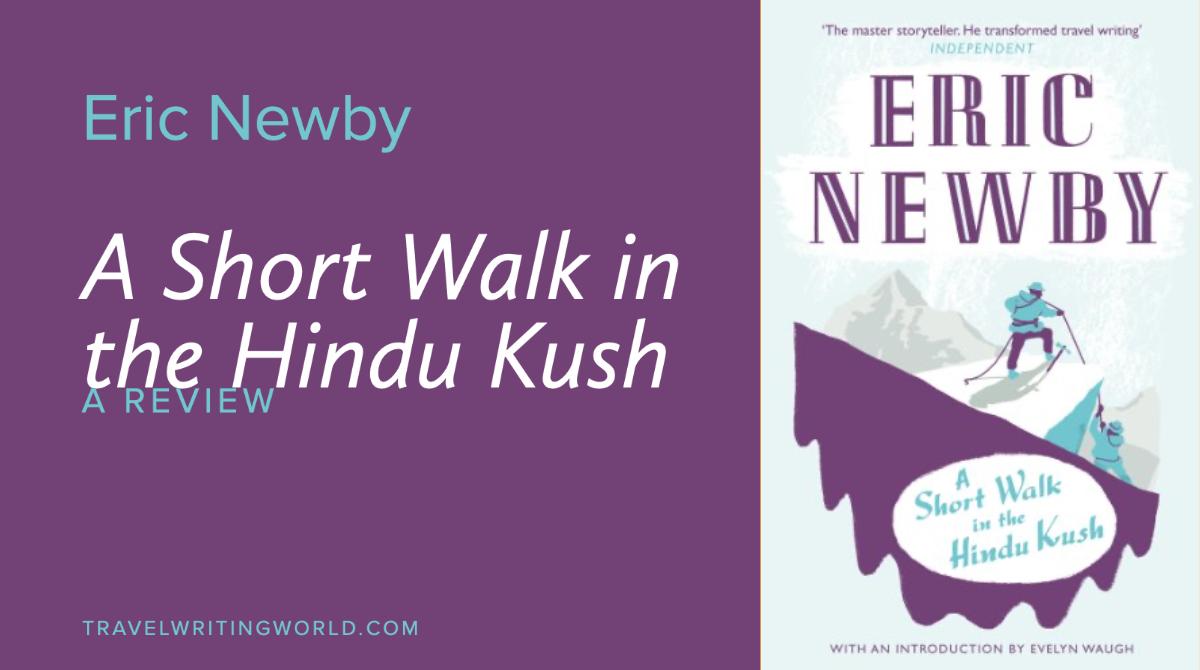 A Short Walk in the Hindu Kush Review