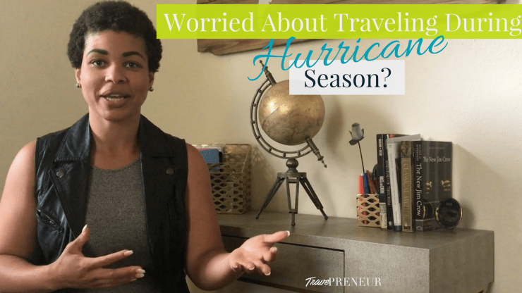 Worried About Traveling During Hurricane Season?