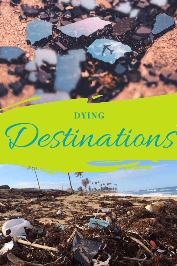 Dying Destinations - Travepreneur