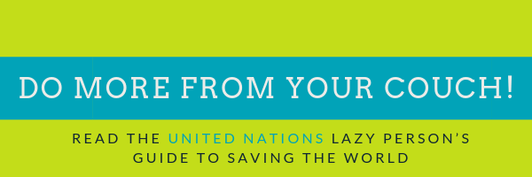 United Nations Lazy Person's Guide to Saving the World