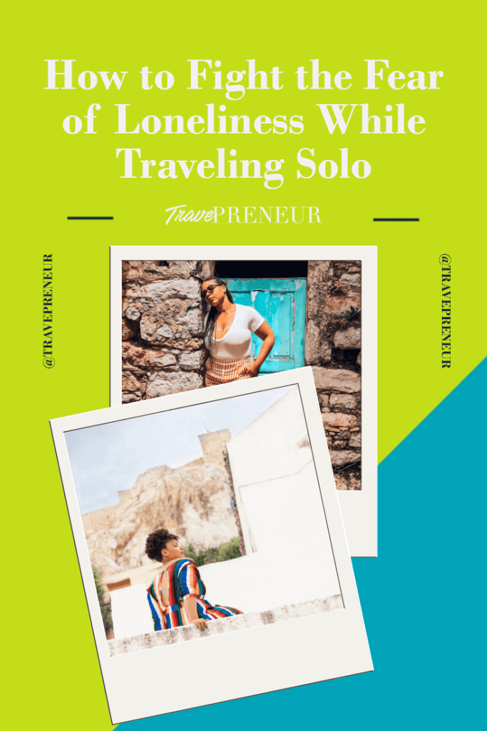How to Fight the Fear of Loneliness While Traveling Solo - Travepreneur