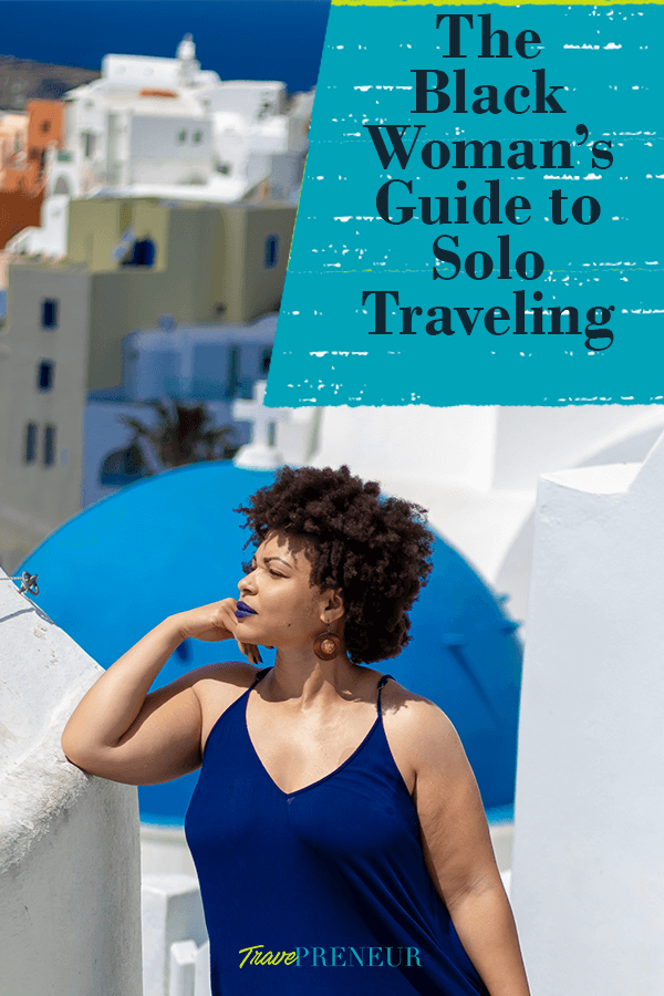 The Black Women's Guide to Solo Traveling