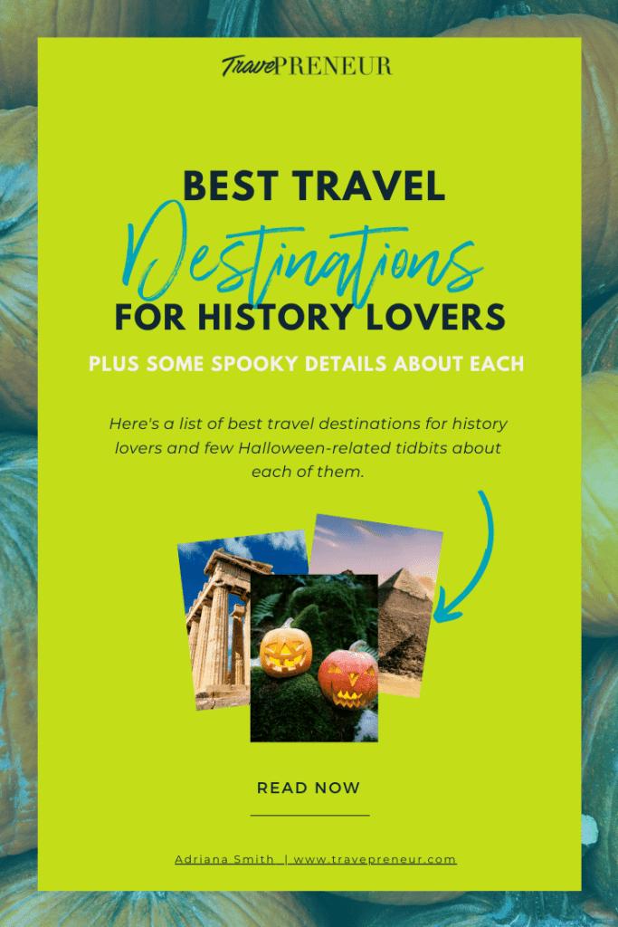 Pinterest Pin for Best Travel Destinations For History Lovers - Travepreneur