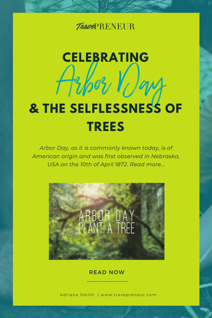 Celebrating Arbor Day & The Selflessness Of Trees by Travepreneur