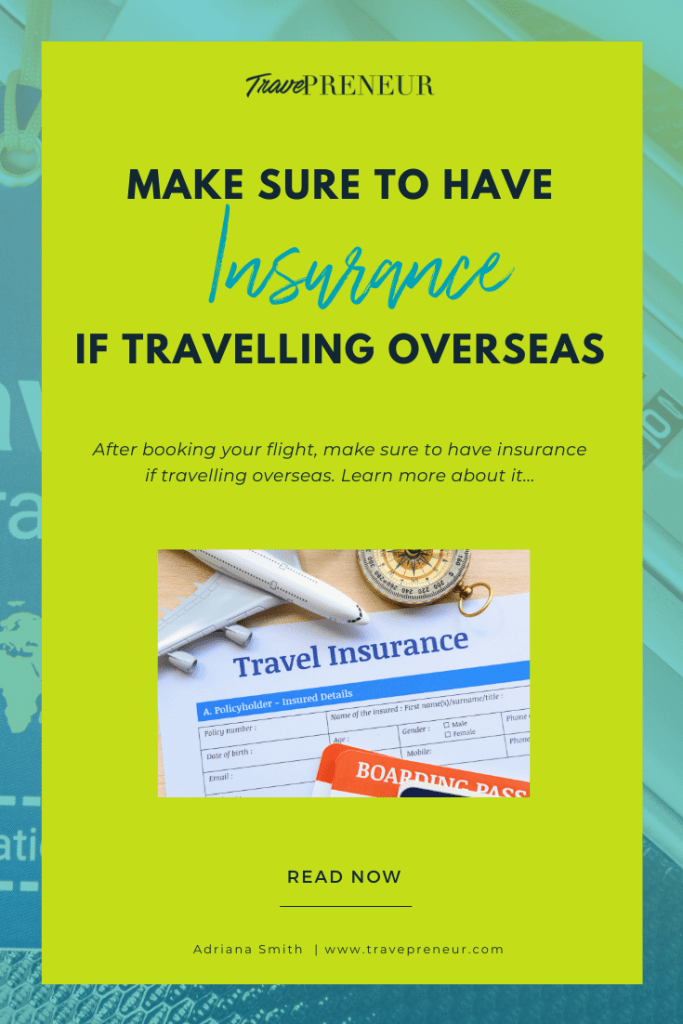 Make Sure to Have Insurance if Traveling Overseas