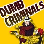 Dumb-Criminals-150x150