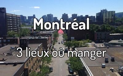 3 lieux où manger à Montréal