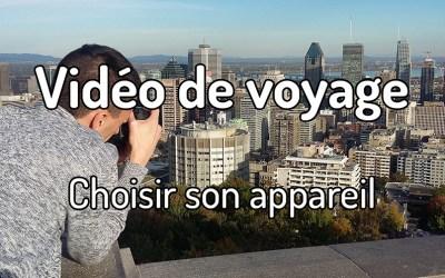 Vidéo de voyage – Choisir son appareil