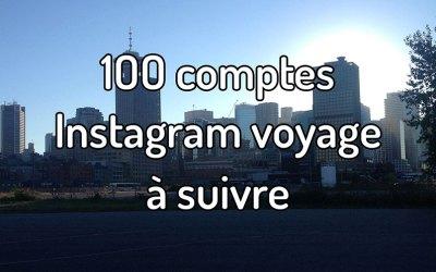 100 comptes Instagram voyage à suivre