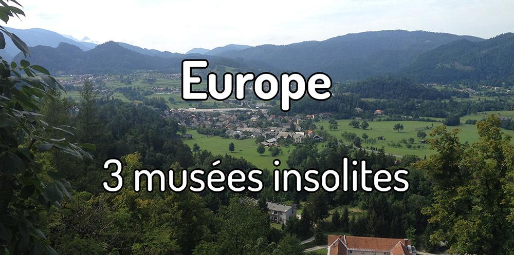 3 musées insolites à découvrir en Europe