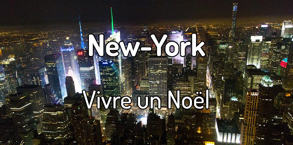 Vivre un noël à New-York
