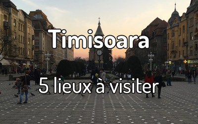 5 lieux à visiter à Timisoara
