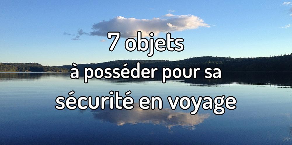 7 objets à posséder pour sa sécurité en voyage