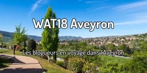 WAT18 Blogueurs voyage en Aveyron