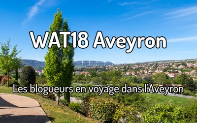 WAT18 – Les blogueurs en voyage dans l'Aveyron