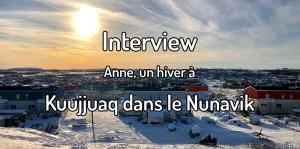 Un hiver à Kuujjuaq dans le Nunavik
