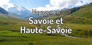 Voyager en Savoie et Haute-Savoie