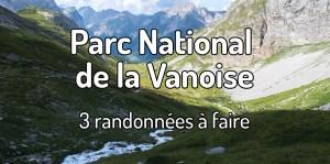 3 randonnées à faire dans le Parc National de la Vanoise