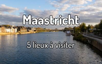 5 lieux à visiter à Maastricht