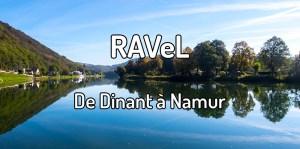 Faire le Ravel de Dinant à Namur
