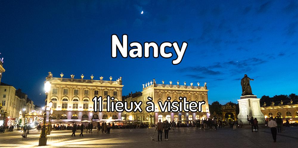 11 lieux à visiter à Nancy