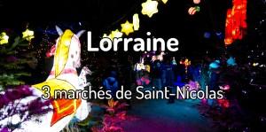 Marchés de Saint-Nicolas en Lorraine / Marchés de Noël