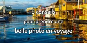 Conseils pour prendre une belle photo en voyage