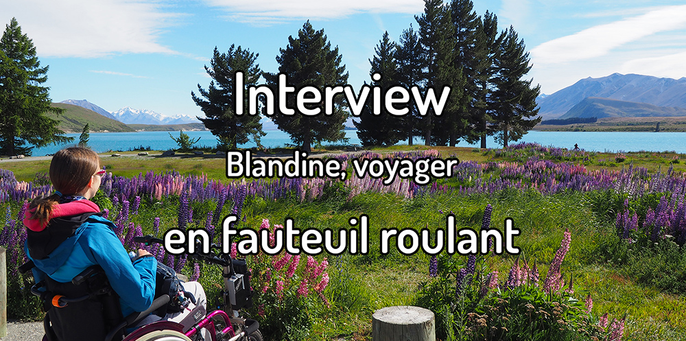 Interview – Blandine, voyager en chaise roulante