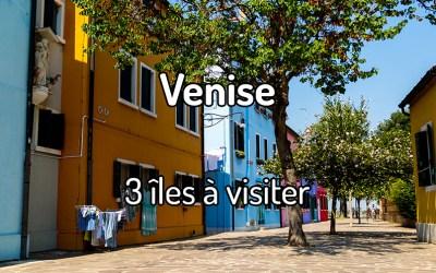 3 îles à visiter à Venise