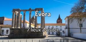 Visiter Evora