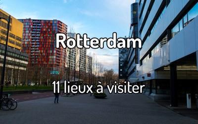 11 lieux à visiter à Rotterdam