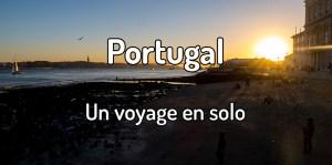 Faire un voyage en solo au Portugal