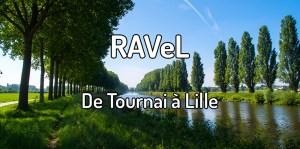 Faire le Ravel de Tournai à Lille