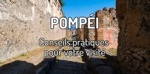 Visiter Pompéi à Naples