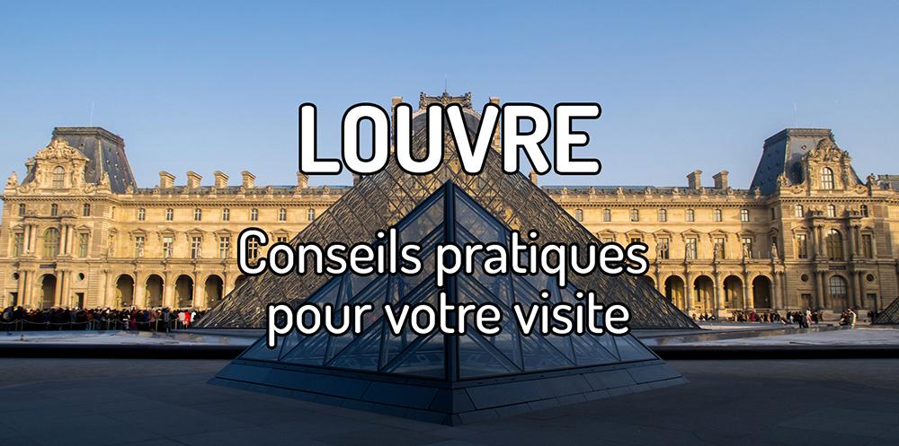 Toutes les informations pour visiter le Louvre à Paris