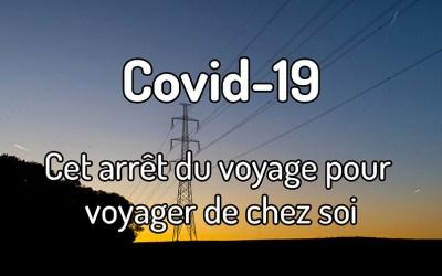 Covid-19 – Cet arrêt du voyage pour voyager de chez soi