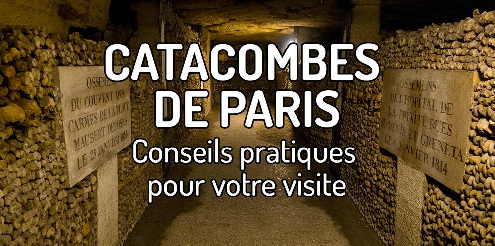 Toutes les informations pour visiter les Catacombes de Paris