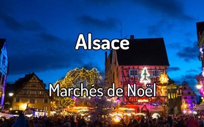 Visiter les marchés de Noël en Alsace