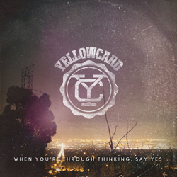 Yellowcard 'When You're Through Thinking, Say Yes' Album Art