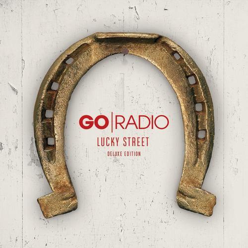 Go Radio 'Lucky Street' Deluxe Edition