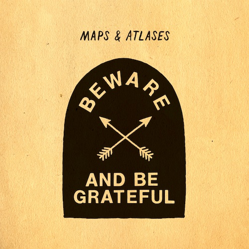 Maps And Atlases 'Beware And Be Grateful' New Album Cover Artwork