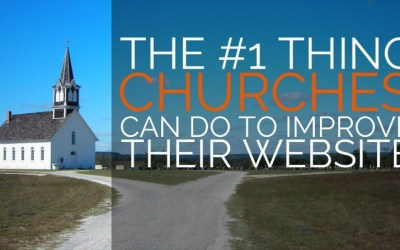 The #1 Thing Churches Can Do to Improve Their Website