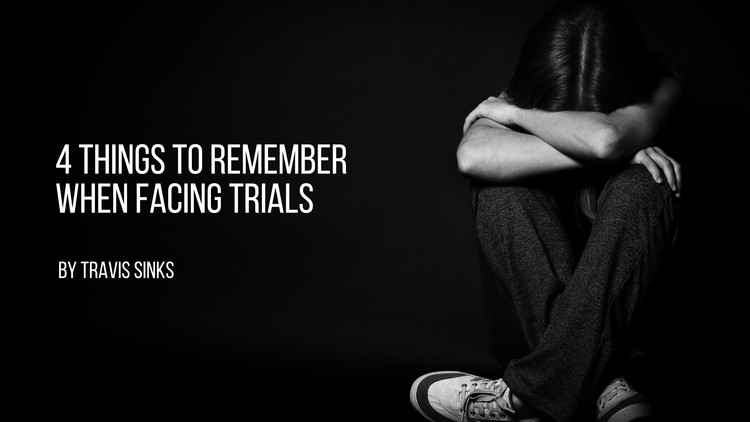 4 things to remember when facing trials