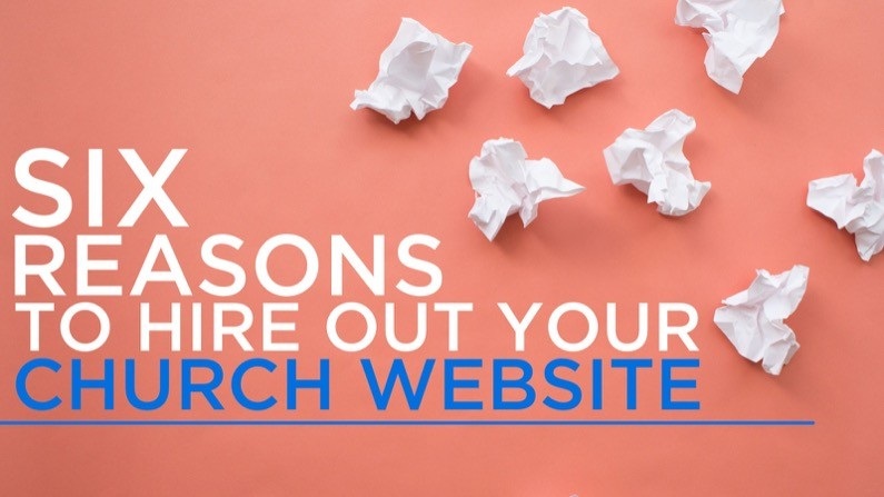 Six reasons to hire out your church website