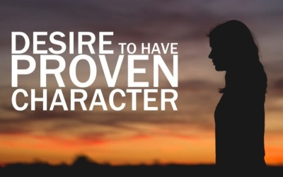 Desire to have proven character