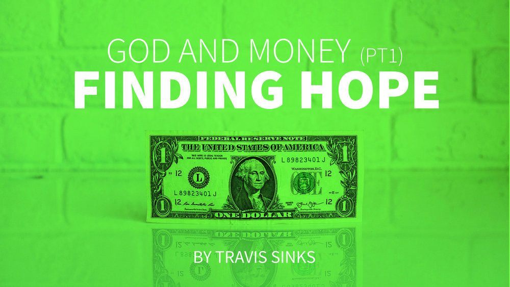God and Money (pt1) | Finding Hope