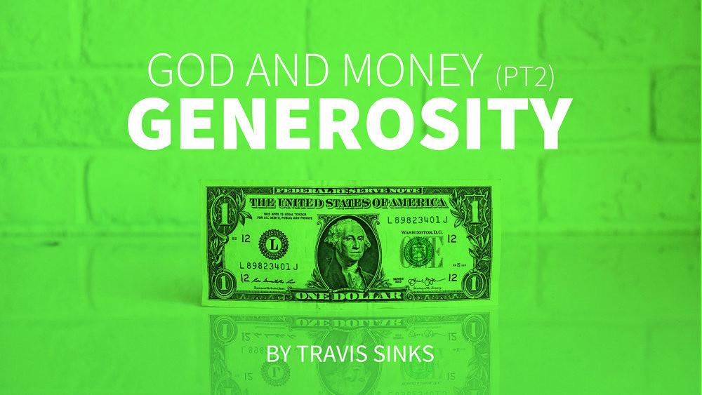 God and Money (pt2) | Generosity