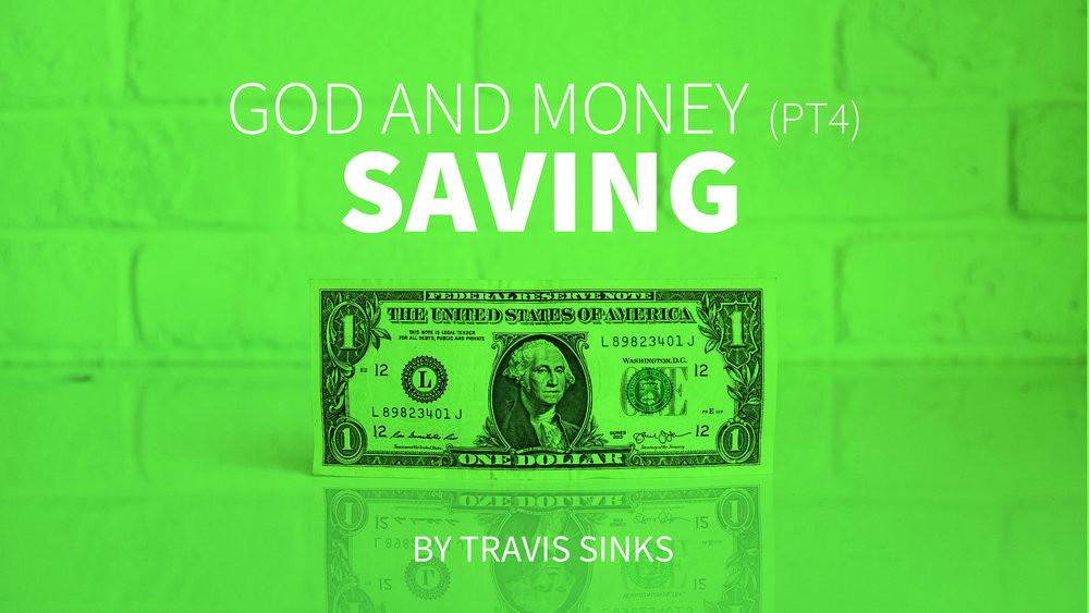 God and Money (pt4) | Saving