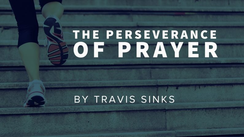 The Perseverance of Prayer